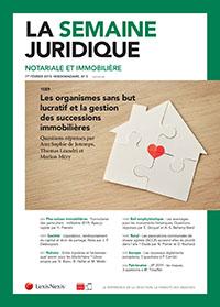 LA SEMAINE JURIDIQUE - NOTARIALE ET IMMOBILIERE